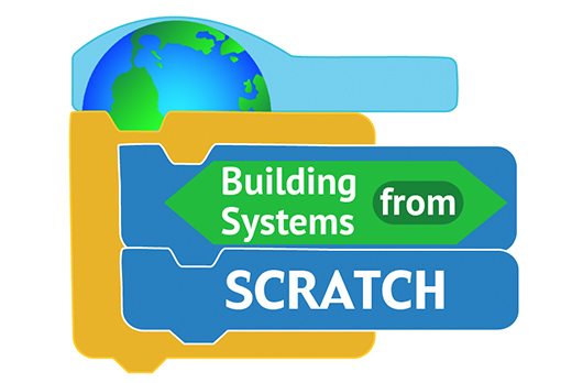 Building Systems from Scratch
