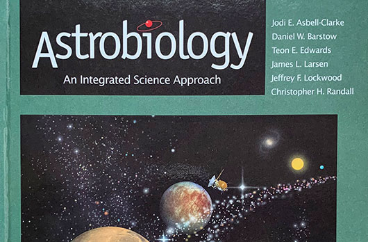 Astrobiology: An Integrated Science Approach