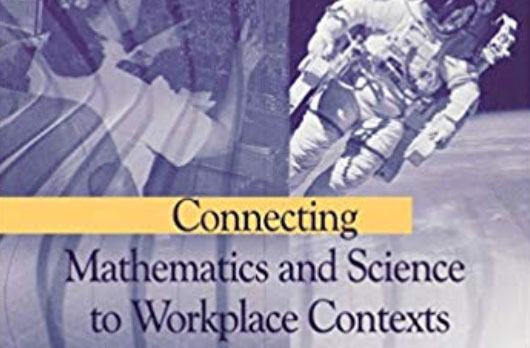 Connecting Mathematics and Science to Workplace Contexts